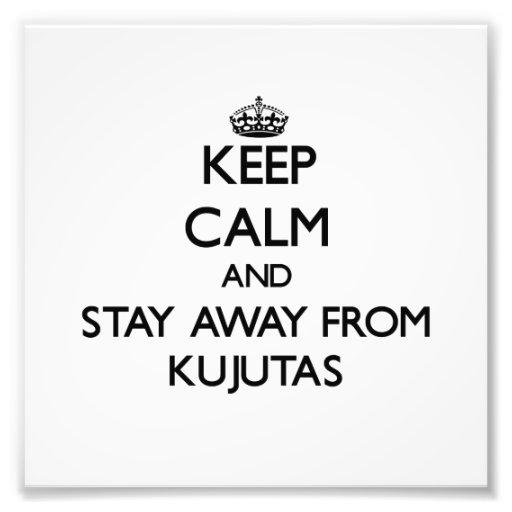 Mantenha a calma e permaneça longe de Kujutas Foto Artes