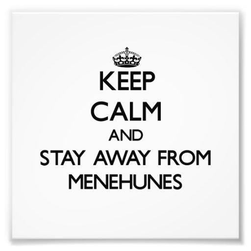 Mantenha a calma e permaneça longe de Menehunes Impressão De Fotos