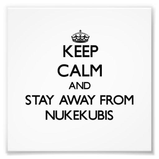 Mantenha a calma e permaneça longe de Nukekubis Impressão De Foto