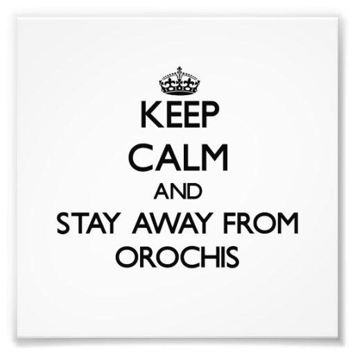 Mantenha a calma e permaneça longe de Orochis Impressão Fotográficas