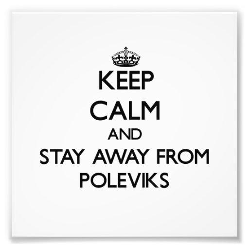 Mantenha a calma e permaneça longe de Poleviks Fotos