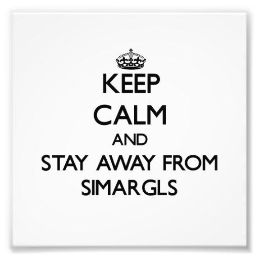 Mantenha a calma e permaneça longe de Simargls Foto
