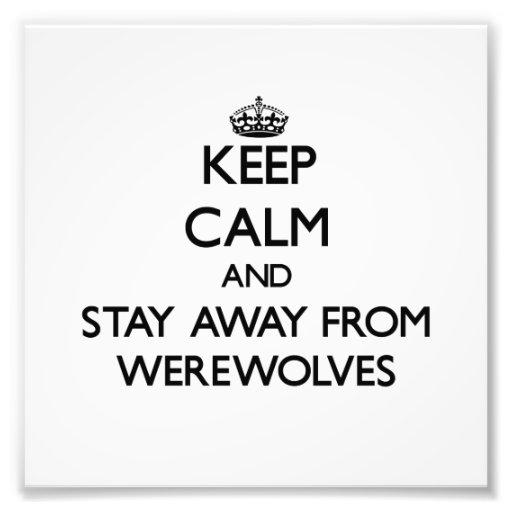 Mantenha a calma e permaneça longe dos homens-lobo impressão fotográficas