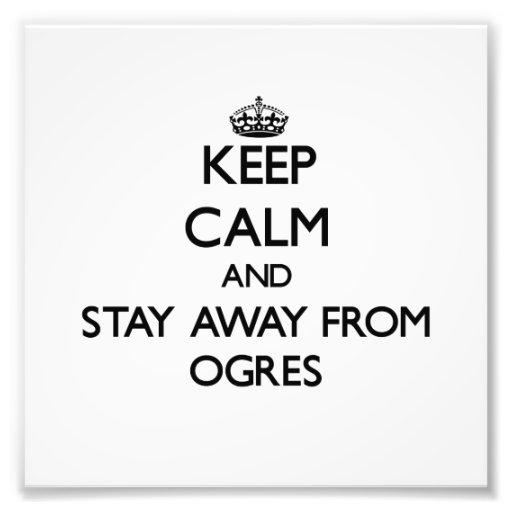 Mantenha a calma e permaneça longe dos ogres fotografias