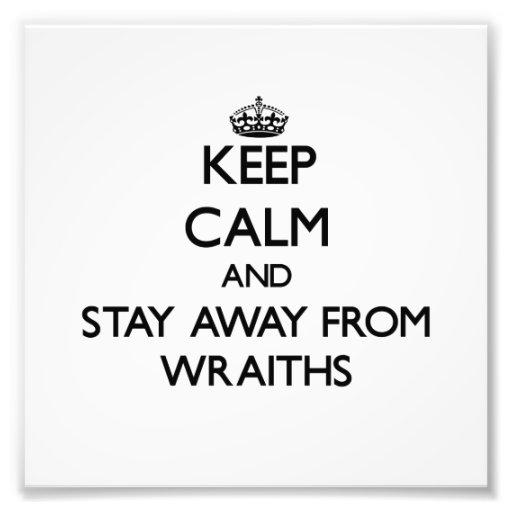 Mantenha a calma e permaneça longe dos Wraiths Impressão Fotográfica