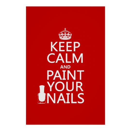 Mantenha a calma e pinte suas unhas (todas as pôster