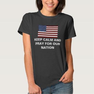 Mantenha a calma e Pray para nossa nação Tshirts