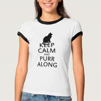 Mantenha a calma e RONRONE avante Camisetas