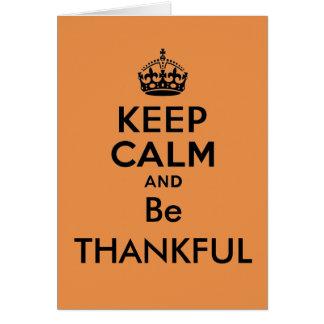 Mantenha a calma e seja grato cartão comemorativo