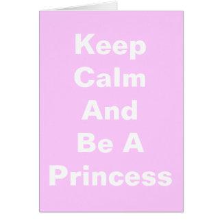 Mantenha a calma e seja uma princesa cartão comemorativo