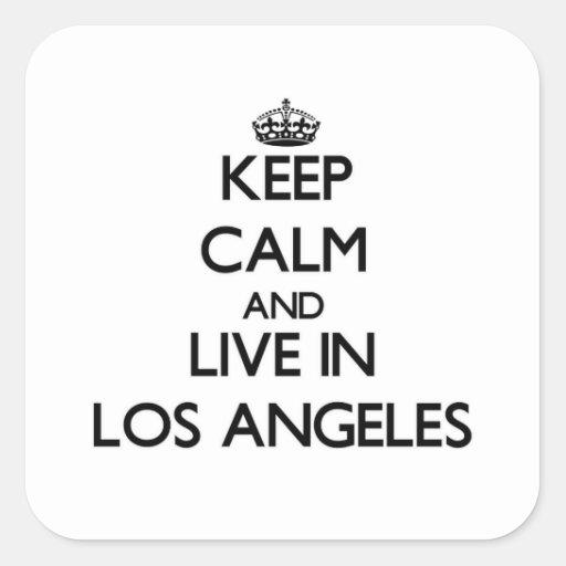 Mantenha a calma e viva em Los Angeles Adesivo Em Forma Quadrada