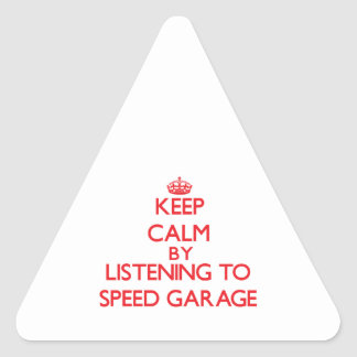 Mantenha a calma escutando a GARAGEM da VELOCIDADE Adesivos Em Forma De Triângulo