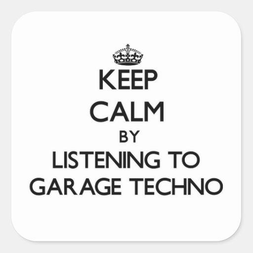 Mantenha a calma escutando a GARAGEM TECHNO Adesivo Quadrado