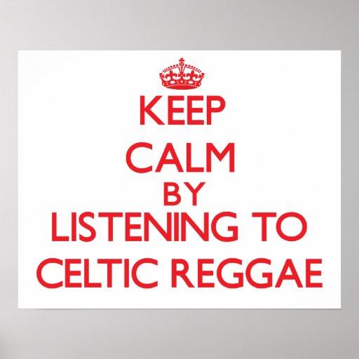 Mantenha a calma escutando a REGGAE CELTA Pôsteres