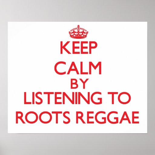 Mantenha a calma escutando a REGGAE das RAIZES Posteres