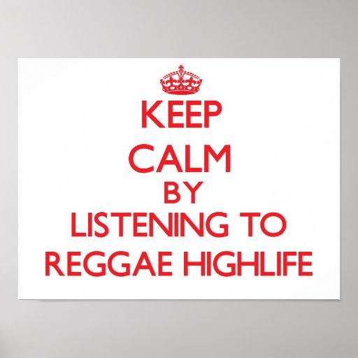 Mantenha a calma escutando a REGGAE HIGHLIFE Posteres