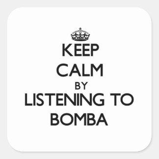 Mantenha a calma escutando BOMBA Adesivos Quadrados