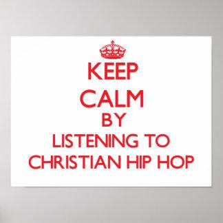 Mantenha a calma escutando HIP HOP CRISTÃO Posters