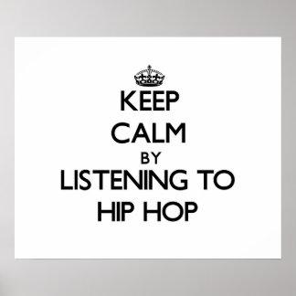 Mantenha a calma escutando HIP HOP Posters