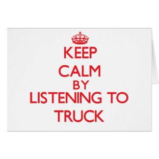 Mantenha a calma escutando o CAMINHÃO