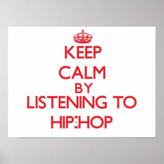 Mantenha a calma escutando o HIP-HOP Posteres