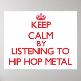Mantenha a calma escutando o METAL de HIP HOP Posters