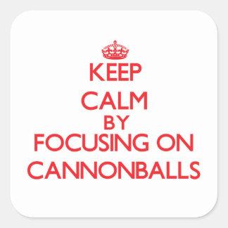 Mantenha a calma focalizando em balas de canhão adesivo quadrado