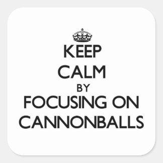 Mantenha a calma focalizando em balas de canhão adesivo em forma quadrada