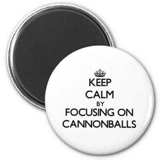 Mantenha a calma focalizando em balas de canhão imãs de refrigerador