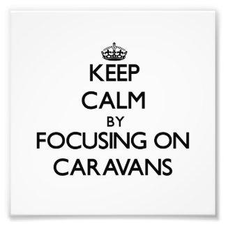 Mantenha a calma focalizando em caravana impressão de foto