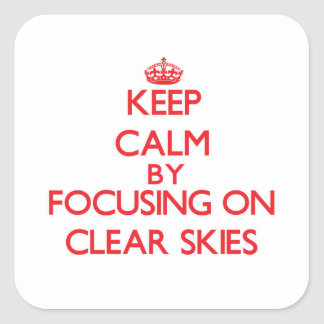 Mantenha a calma focalizando em céus claros adesivo em forma quadrada