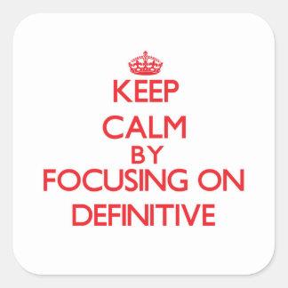 Mantenha a calma focalizando em definitivo adesivo em forma quadrada