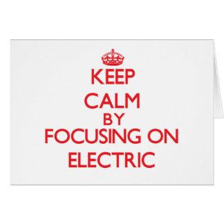 Mantenha a calma focalizando em elétrico cartões