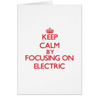 Mantenha a calma focalizando em elétrico cartoes