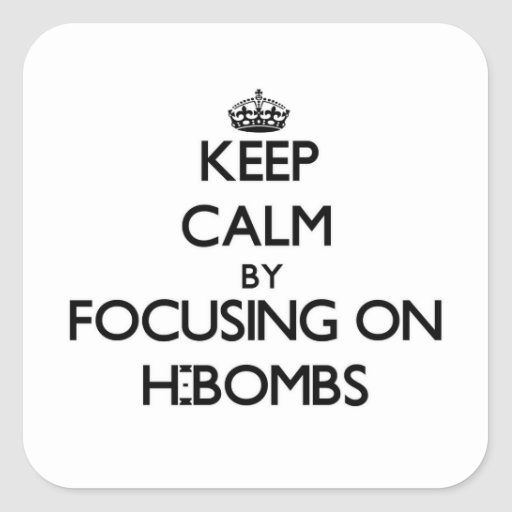 Mantenha a calma focalizando em H-Bombas Adesivo Em Forma Quadrada