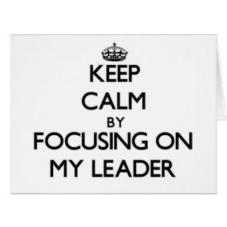 Mantenha a calma focalizando em meu líder