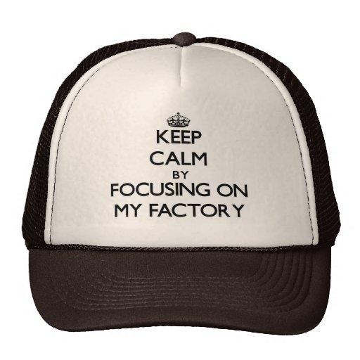 Mantenha a calma focalizando em minha fábrica boné