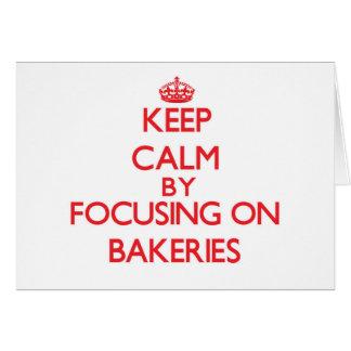 Mantenha a calma focalizando em padarias cartão comemorativo