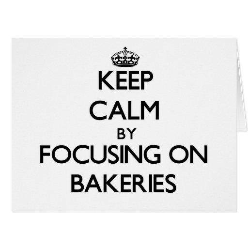 Mantenha a calma focalizando em padarias cartao
