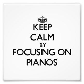 Mantenha a calma focalizando em pianos