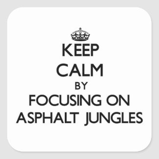 Mantenha a calma focalizando em selvas do asfalto