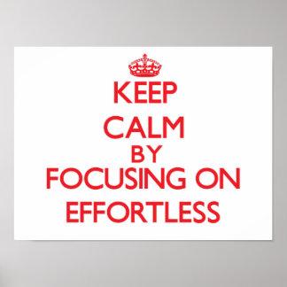 Mantenha a calma focalizando em SEM ESFORÇO Pôsteres