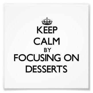 Mantenha a calma focalizando em sobremesas impressão de fotos