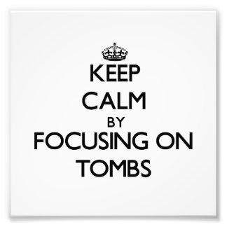 Mantenha a calma focalizando em túmulos