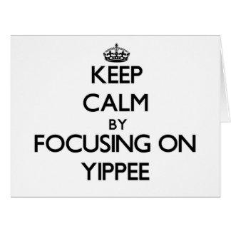 Mantenha a calma focalizando em Yippee Cartões