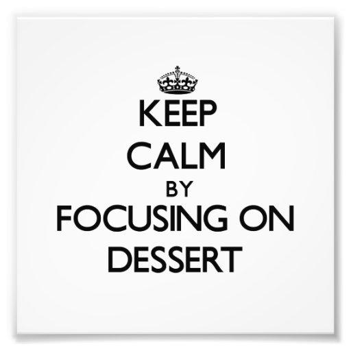Mantenha a calma focalizando na sobremesa impressão de foto