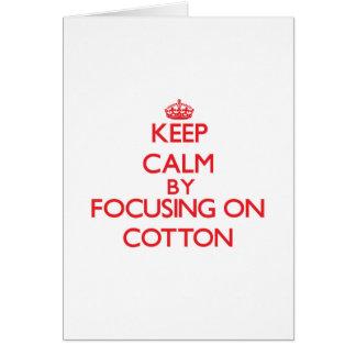 Mantenha a calma focalizando no algodão cartoes