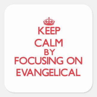 Mantenha a calma focalizando no EVANGELICAL Adesivo Quadrado