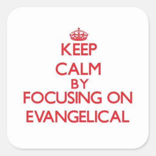 Mantenha a calma focalizando no EVANGELICAL Adesivos Quadrados