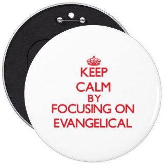 Mantenha a calma focalizando no EVANGELICAL Boton